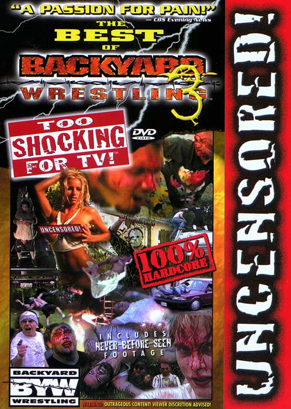 Best of Backyard Wrestling 3 To Shocking For TV DVDRip