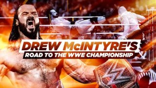 WWE The Best Of Drew McIntyres Road To The WWE Championship