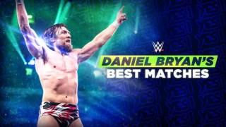 WWE Best OF Daniel Bryan's Best Matches